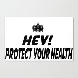 Protect your Health Canvas Print