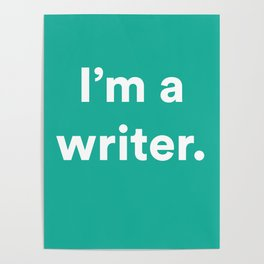 I'm a Writer Poster