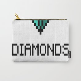 Diamonds-Are-The-Miners-Best-Friend Carry-All Pouch