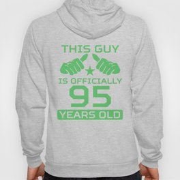 This Guy Is Officially 95 Years Old 95th Birthday Hoody