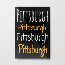 Pittsburgh Multiple Text Design Metal Print