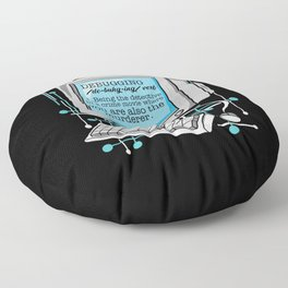 Debugging is being the detective in a crime movie where you are Floor Pillow