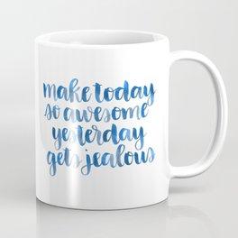Make Today So Awesome Coffee Mug