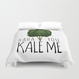 Haha You Kale Me Duvet Cover
