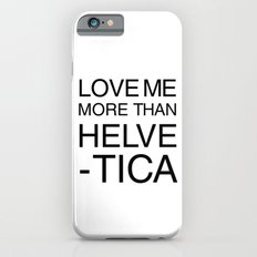 More than Helvetica Slim Case iPhone 6s