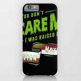 You Don't Scare Me I Was Raised By A Latvian Mother iPhone Case