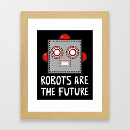 Robots are the Future Framed Art Print