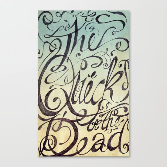 The Quick or the Dead Canvas Print