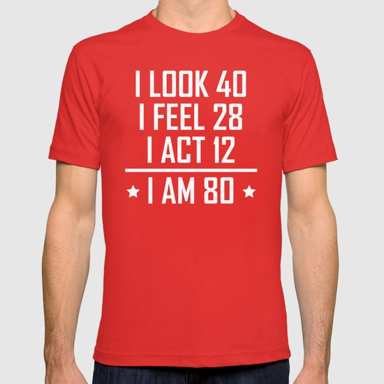 I Am 80 Funny 80th Birthday T Shirt By Awesomeart