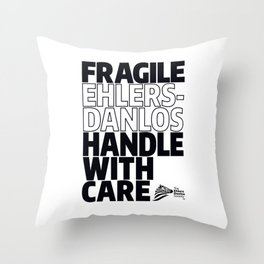 EDS Awareness - FRAGILE! Throw Pillow