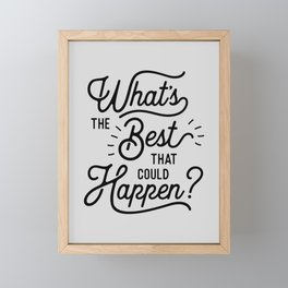 What's The Best That Could Happen Typography Print Wall Art Home Decor Framed Mini Art Print