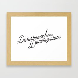 Disturbance at the Dancing Place Framed Art Print