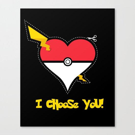 Valentine, I Choose You! Canvas Print
