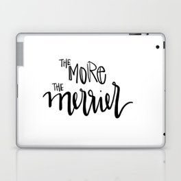 the more the merrier Laptop & iPad Skin