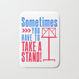 Sometimes You Have To Take Stand Orchestra Music Joke Bath Mat