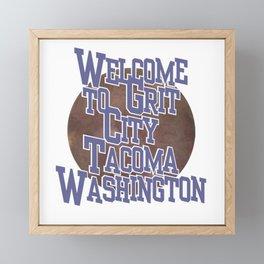 Welcome to Grit City Tacoma Washington Framed Mini Art Print