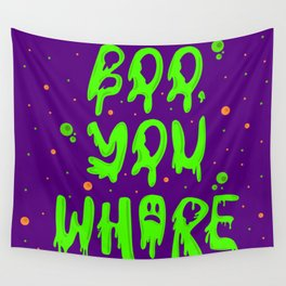 Boo you whore Wall Tapestry