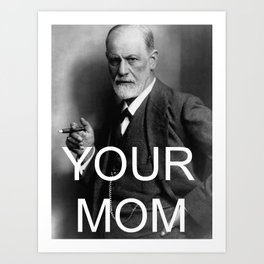 Your Mom Art Print