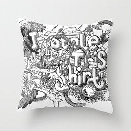 I stole this shirt Throw Pillow