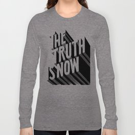 The Truth Is Now Long Sleeve T-shirt