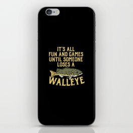 Fishing & Lake Design: Until Someone Loses A Walleye iPhone Skin