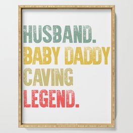 Funny Men Vintage T Shirt Husband Baby Daddy Caving Legend Serving Tray