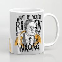fargo Mugs featuring What if You're Right by RJ Artworks