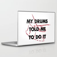 drums Laptop & iPad Skins featuring My drums told me to do it by Black Oak ATX
