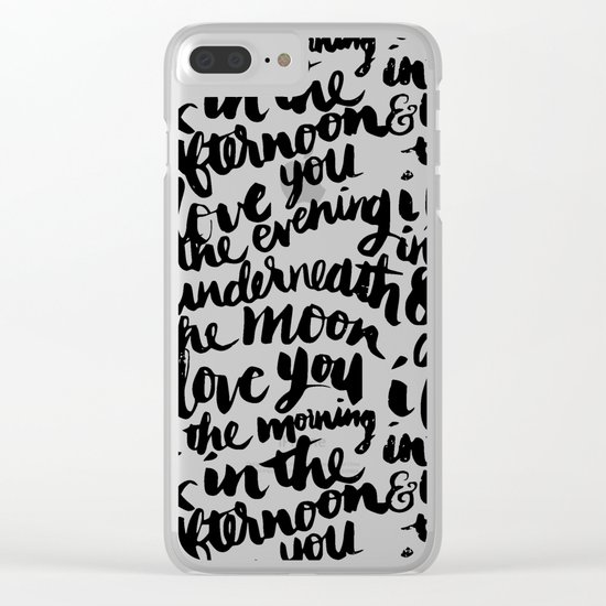 I love you in the morning Clear iPhone Case