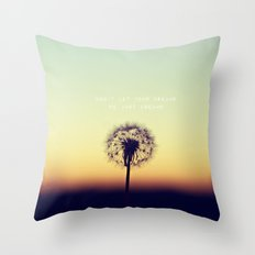 Don't let your dreams be just dreams  Throw Pillow