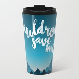 A Court of Thorns and Roses/ Mist and Fury - Cauldron save me Travel Mug