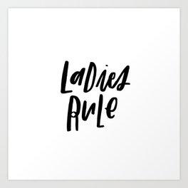 Ladies Rule Art Print