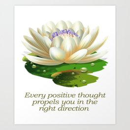 Yoga Sacred Lotus Flower-Every Positive Thought Propels You In the Right Direction Art Print