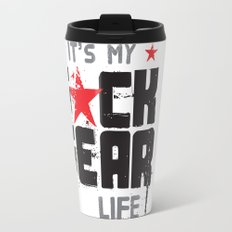 F★CK FEAR (it's YOUR life) Travel Mug