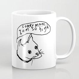SoRRy mom I am so high! Coffee Mug