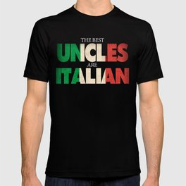 Funny Italian Uncle Gift Best Uncles Are Italian Flag T-shirt