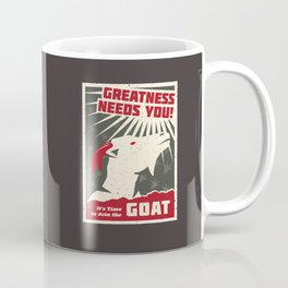 Greatness Needs You! It's time to Join the GOAT Coffee Mug