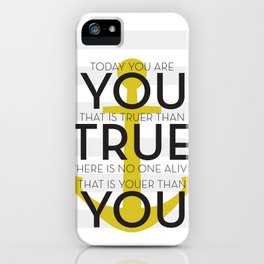 Youer Than You iPhone Case