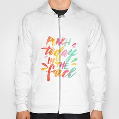 Punch Today in the Face - Original Watercolor Lettering Print Hoody