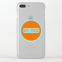 no way Clear iPhone Case