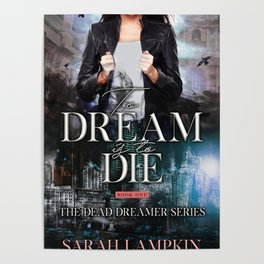 To Dream is to Die Poster
