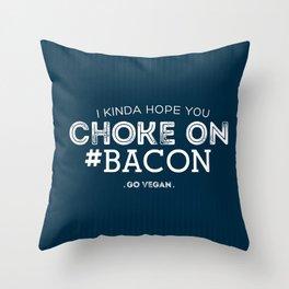 Choke On #Bacon Throw Pillow