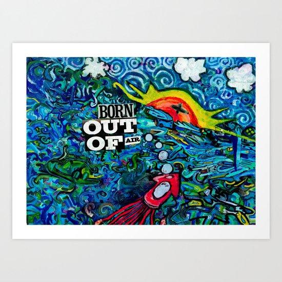 Born Out of Air Art Print