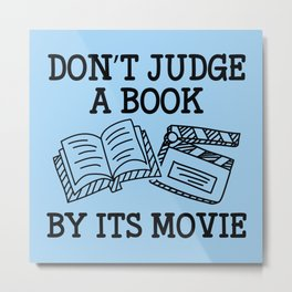 Don't Judge A Book By Its Movie Metal Print