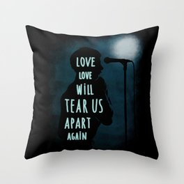 Love will tear us apart again Throw Pillow
