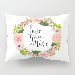 Love You More, Prints Wall Poster, Wall Art, Bedroom Decor, Wall Poster Pillow Sham