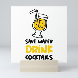 Alcohol party save water drink cocktails gift idea Mini Art Print