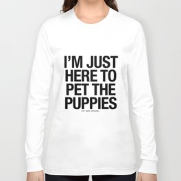 I am just here to pet the puppies brother t-shirts Long Sleeve T-shirt