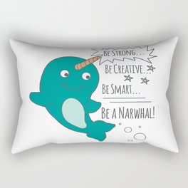 Be A Narwhal! Rectangular Pillow