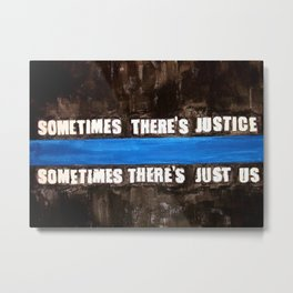 sometimes There's Just Us Metal Print